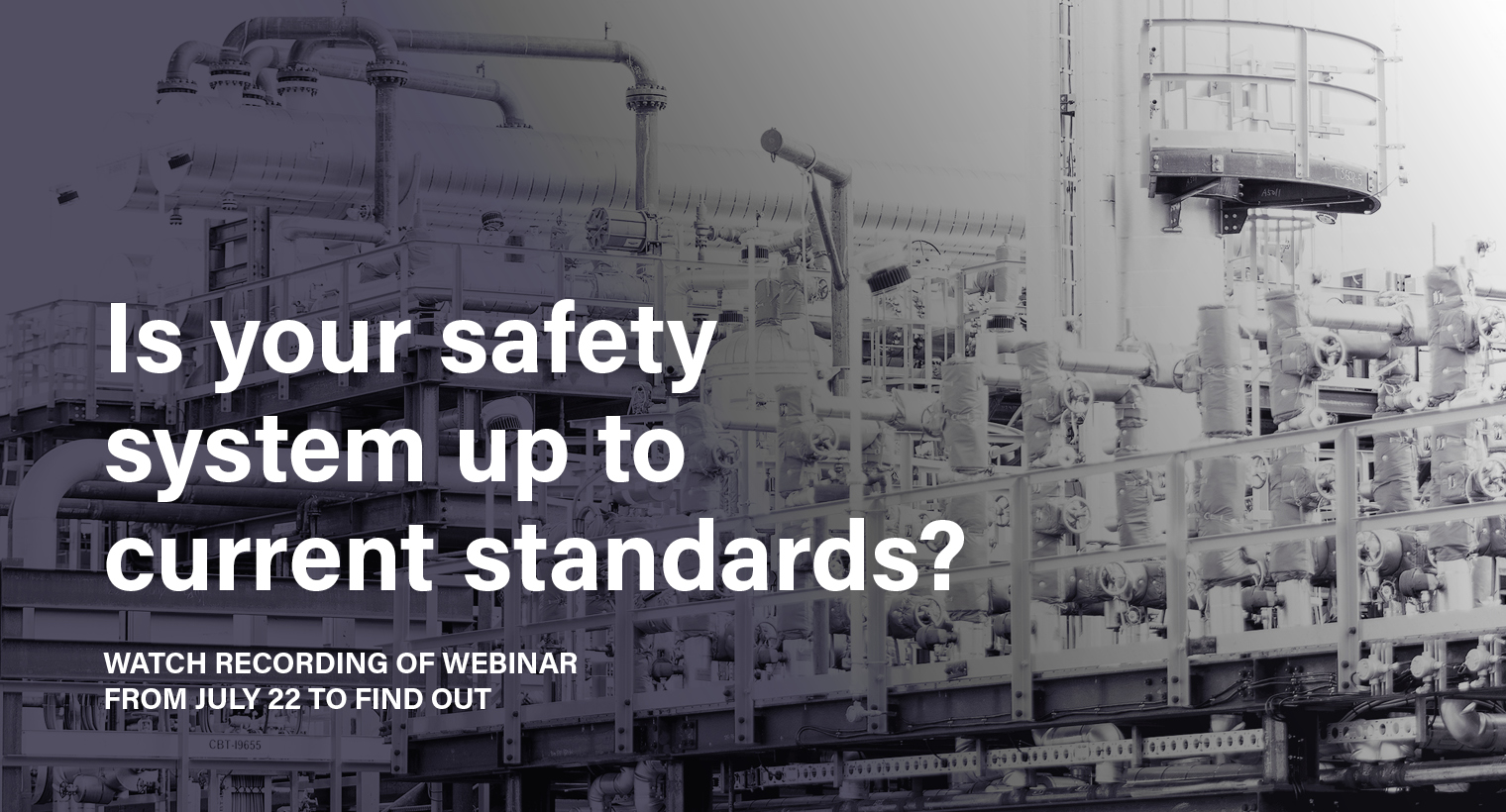 Is your safety system up to current standards?